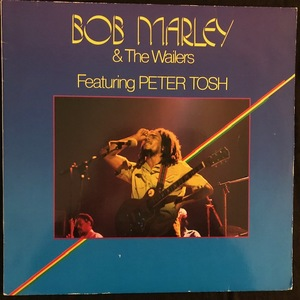 Bob Marley & The Wailers Featuring Peter Tosh ‎– Bob Marley & The Wailers Featuring Peter Tosh